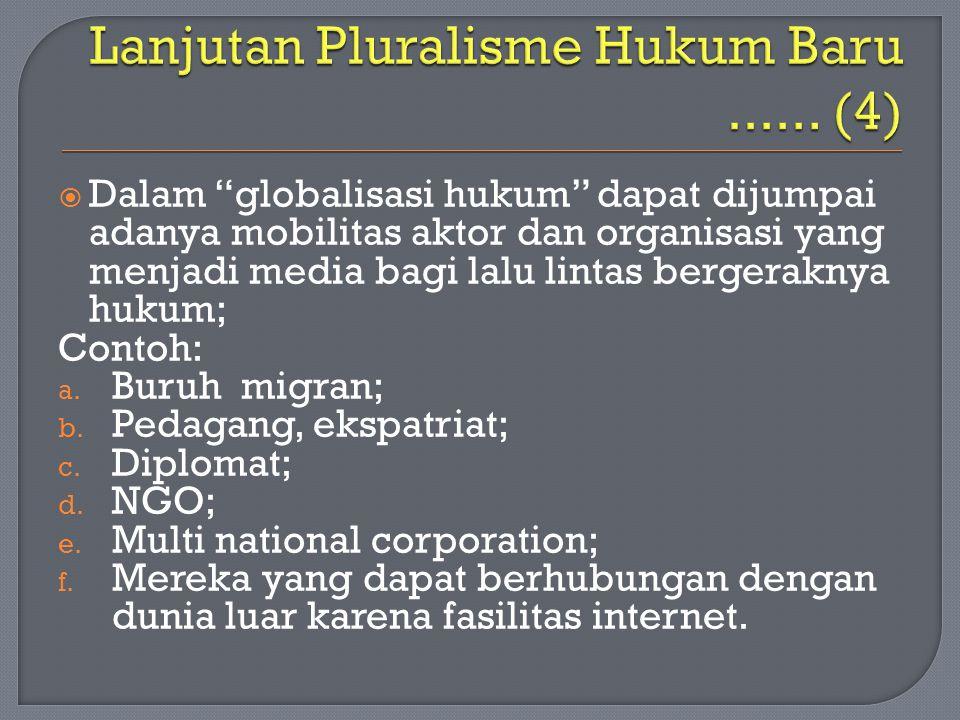 Lanjutan Pluralisme Hukum Baru ...... (4)