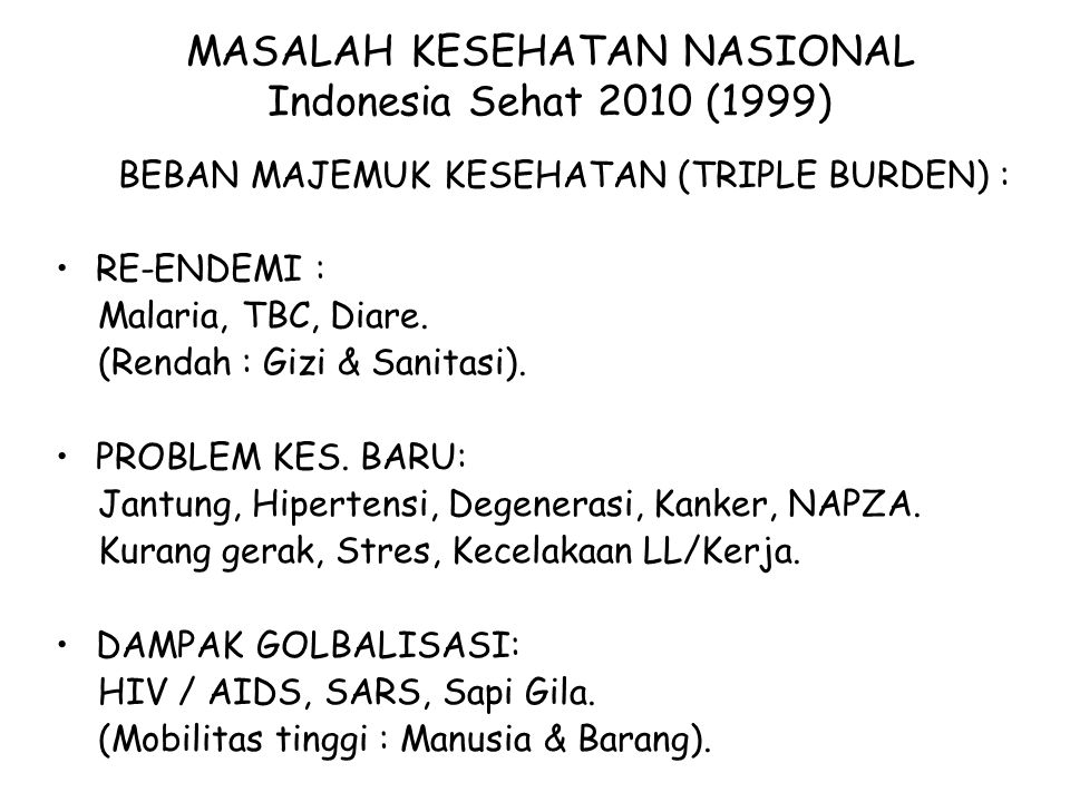 MASALAH KESEHATAN NASIONAL Indonesia Sehat 2010 (1999)