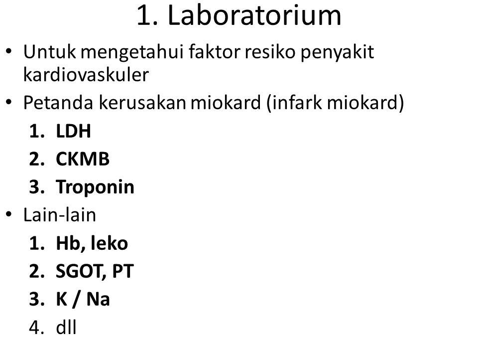 1. Laboratorium Untuk mengetahui faktor resiko penyakit kardiovaskuler