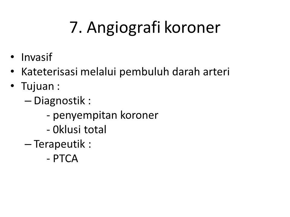 7. Angiografi koroner Invasif