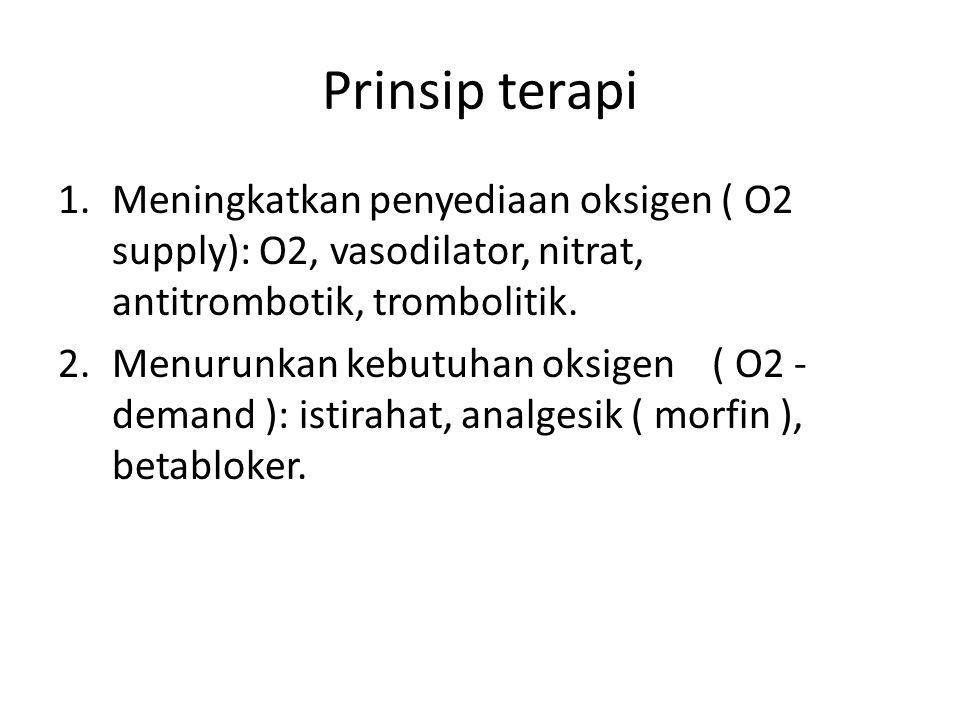 Prinsip terapi Meningkatkan penyediaan oksigen ( O2 supply): O2, vasodilator, nitrat, antitrombotik, trombolitik.