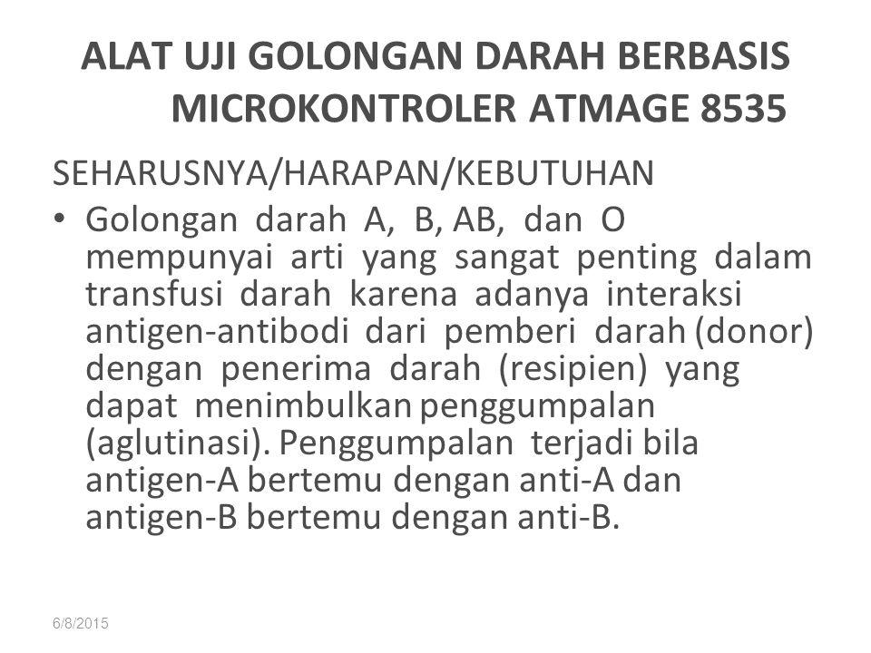 ALAT UJI GOLONGAN DARAH BERBASIS MICROKONTROLER ATMAGE 8535