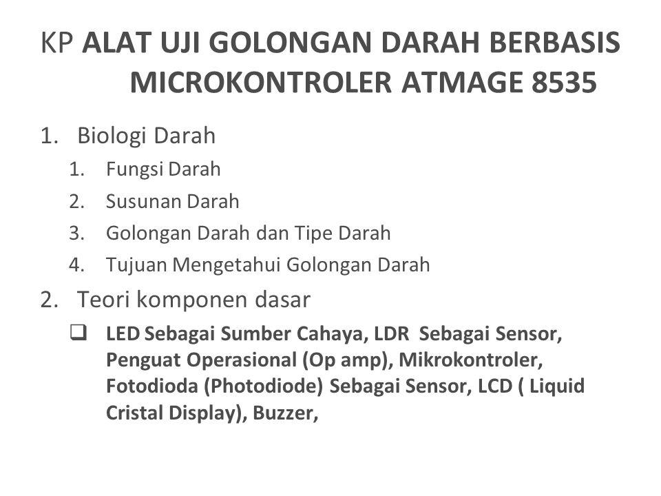 KP ALAT UJI GOLONGAN DARAH BERBASIS MICROKONTROLER ATMAGE 8535