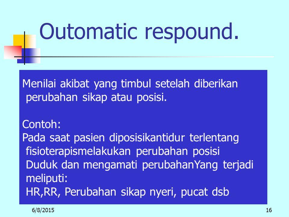Outomatic respound. Menilai akibat yang timbul setelah diberikan