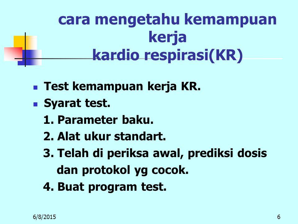 cara mengetahu kemampuan kerja kardio respirasi(KR)