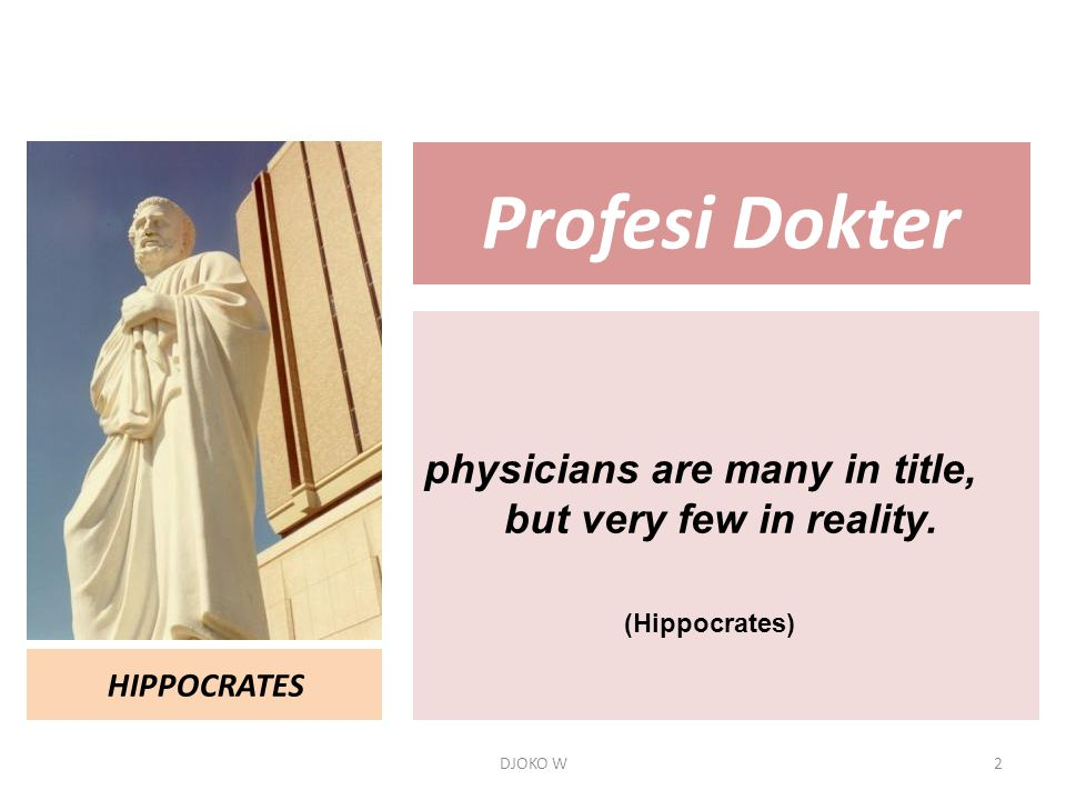 Profesi Dokter physicians are many in title, but very few in reality.
