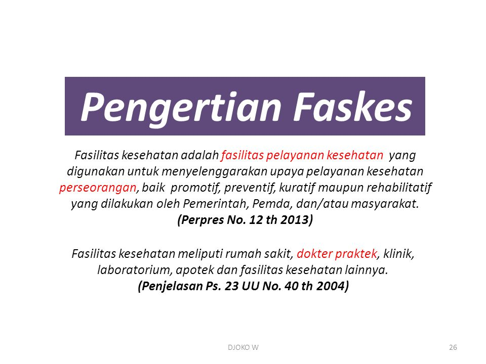 (Penjelasan Ps. 23 UU No. 40 th 2004)