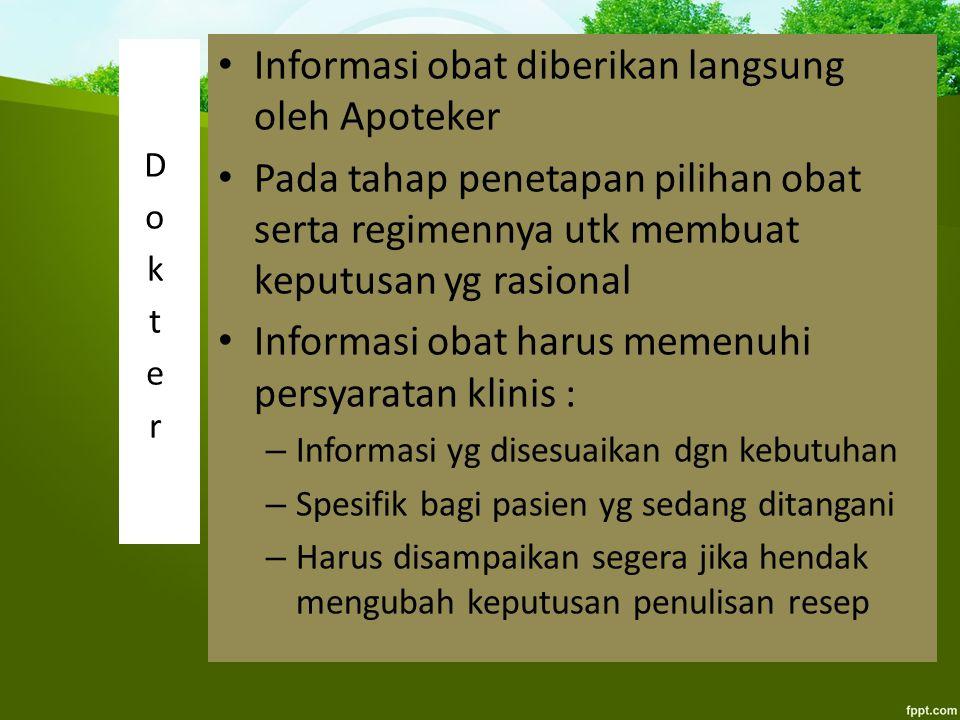 Informasi obat diberikan langsung oleh Apoteker