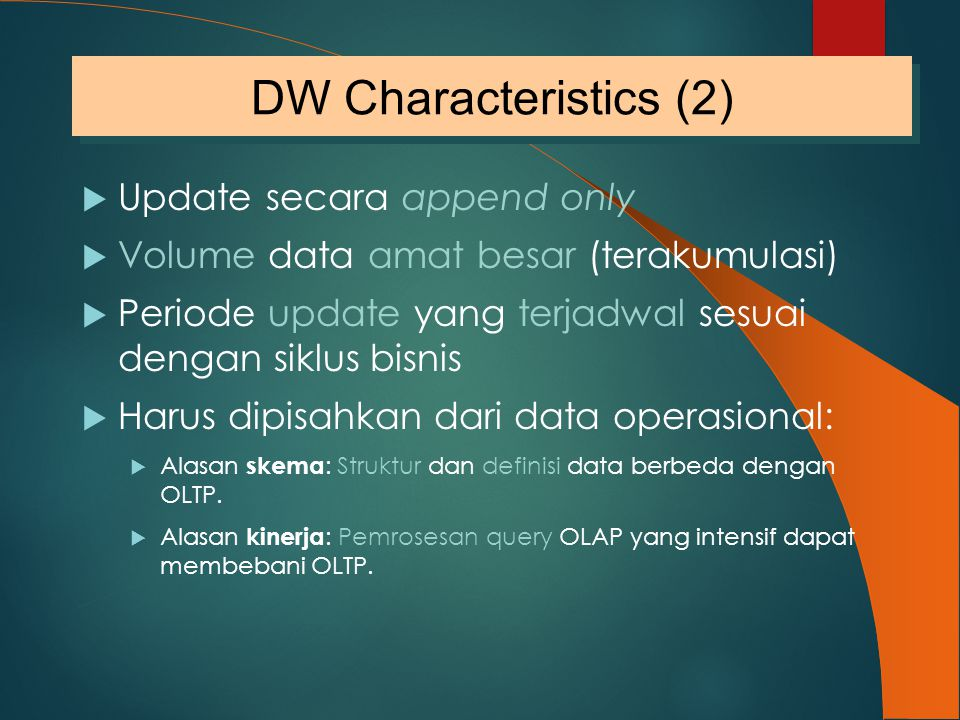 DW Characteristics (2) Update secara append only