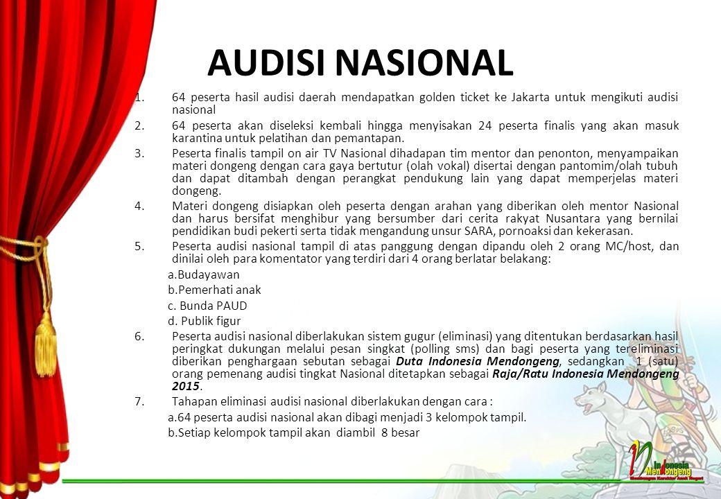 AUDISI NASIONAL 64 peserta hasil audisi daerah mendapatkan golden ticket ke Jakarta untuk mengikuti audisi nasional.