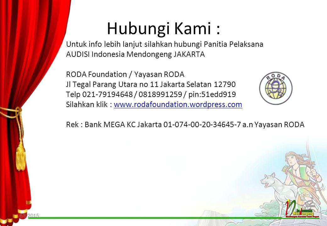 Hubungi Kami : Untuk info lebih lanjut silahkan hubungi Panitia Pelaksana. AUDISI Indonesia Mendongeng JAKARTA.