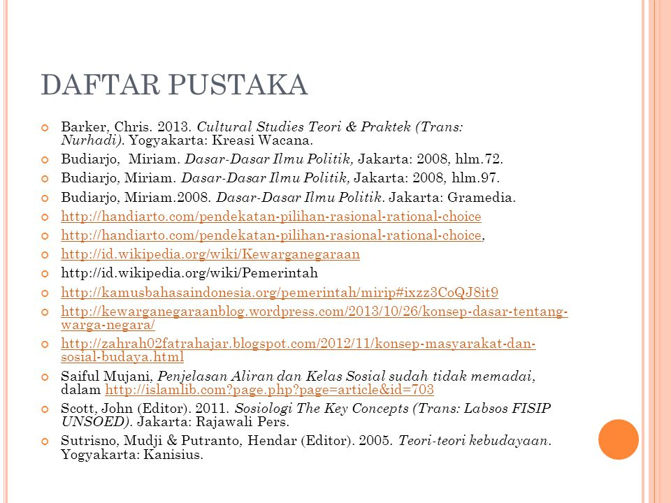 DAFTAR PUSTAKA Barker, Chris. 2013. Cultural Studies Teori & Praktek (Trans: Nurhadi). Yogyakarta: Kreasi Wacana.