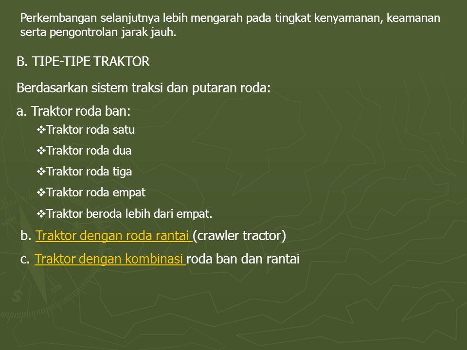 Berdasarkan sistem traksi dan putaran roda: