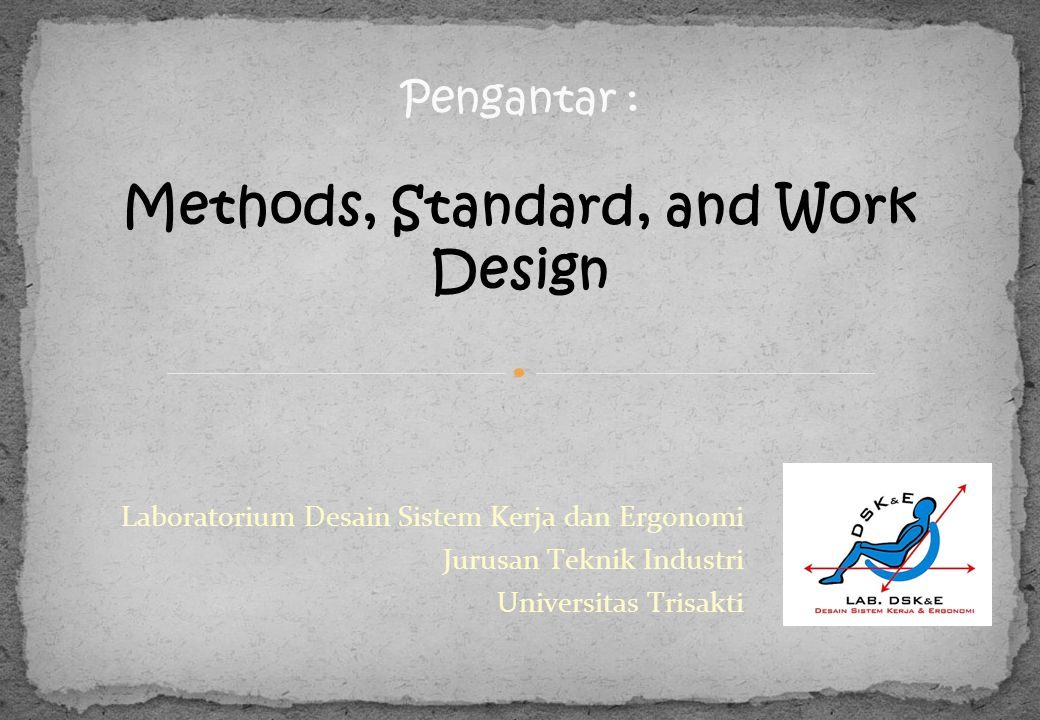Pengantar : Methods, Standard, and Work Design