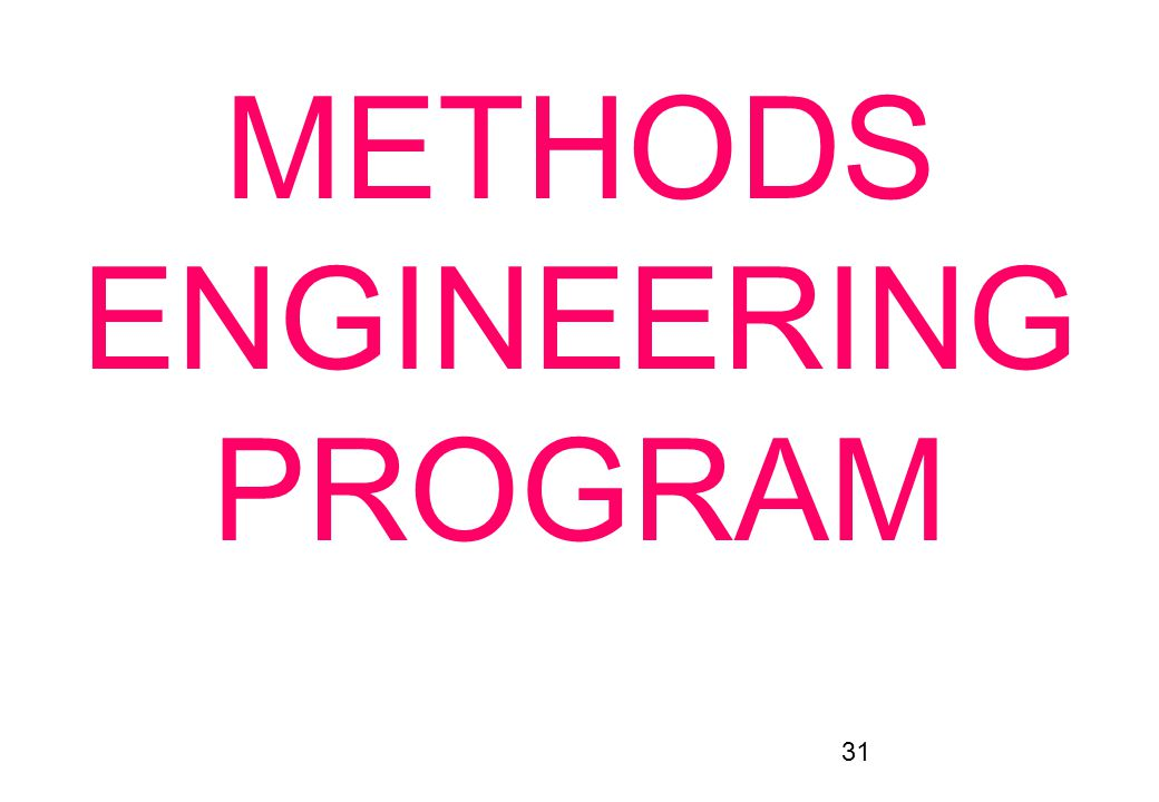 METHODS ENGINEERING PROGRAM