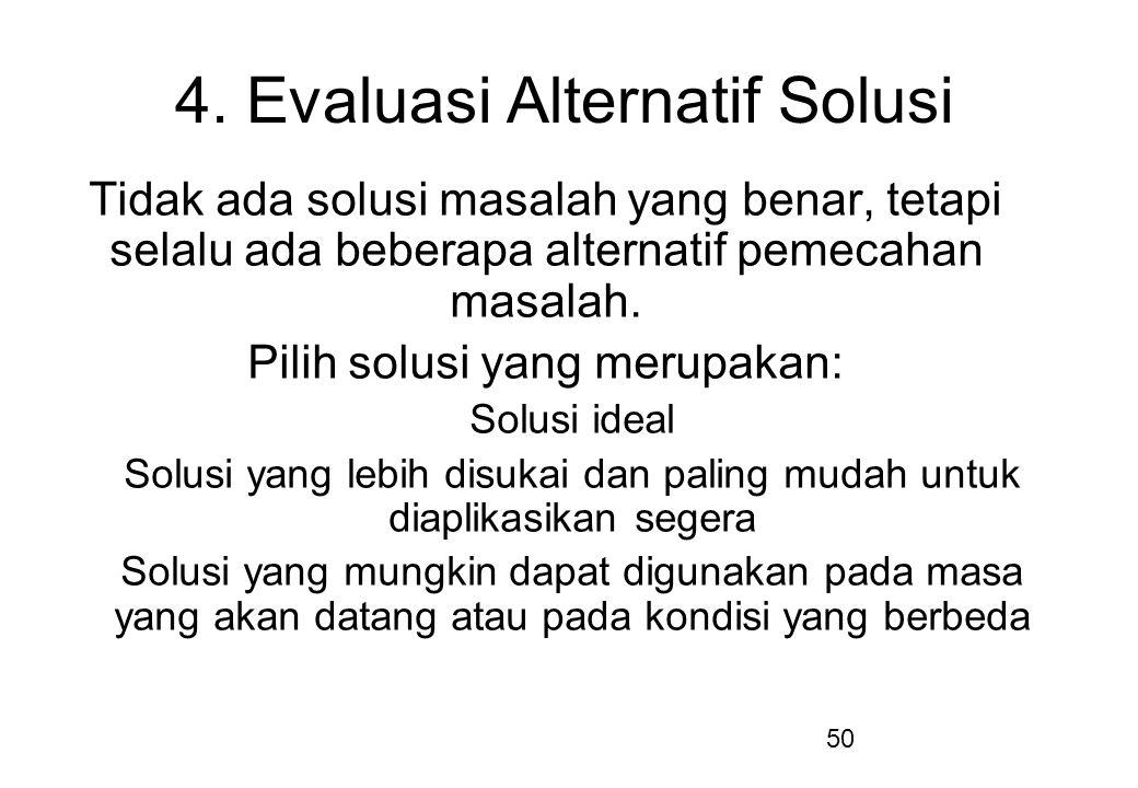 4. Evaluasi Alternatif Solusi