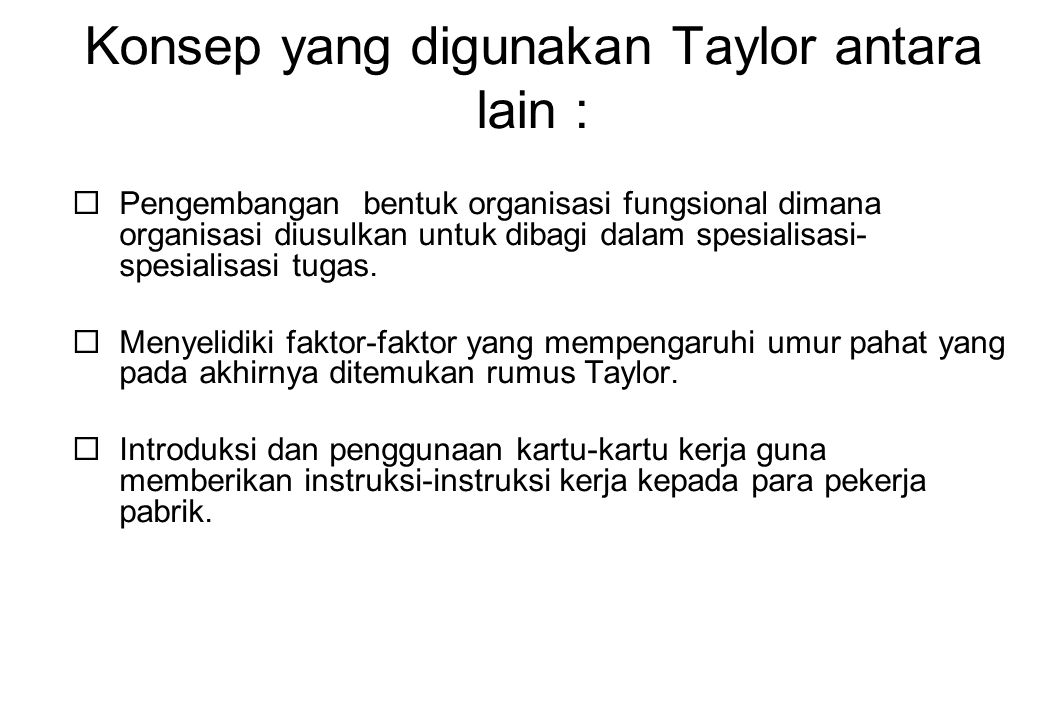 Konsep yang digunakan Taylor antara lain :