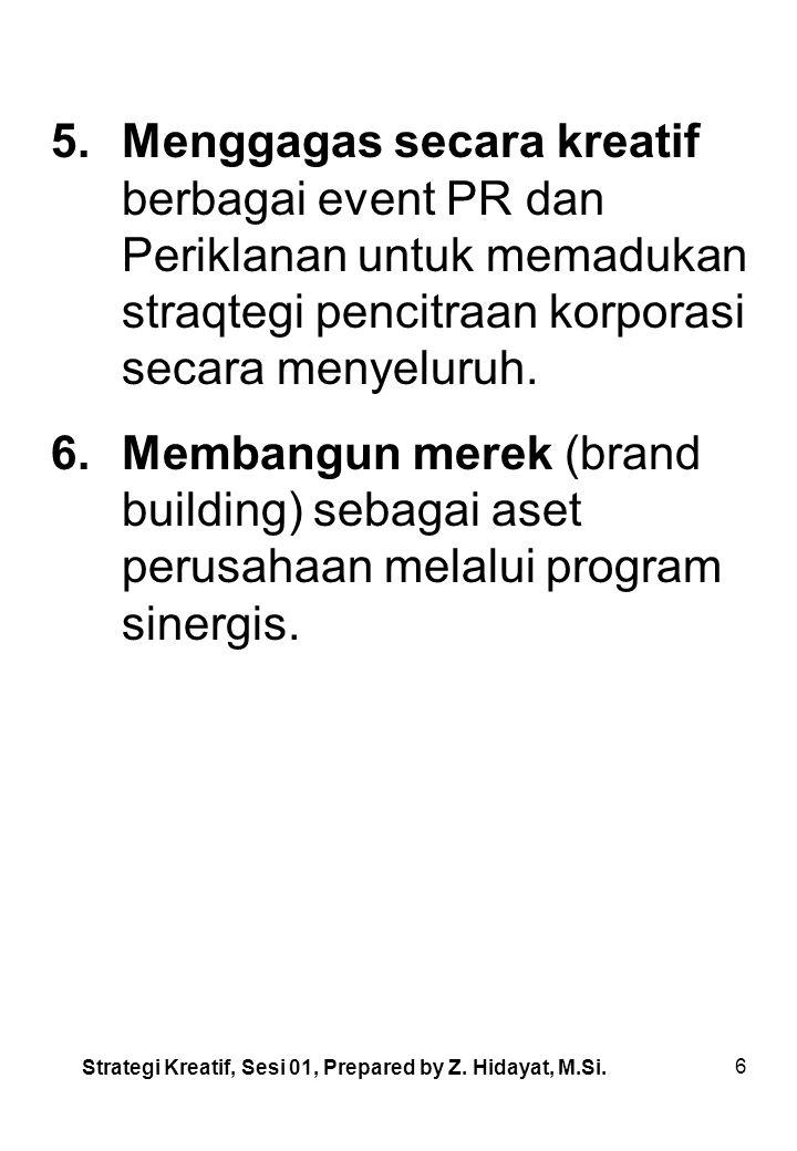 Menggagas secara kreatif berbagai event PR dan Periklanan untuk memadukan straqtegi pencitraan korporasi secara menyeluruh.