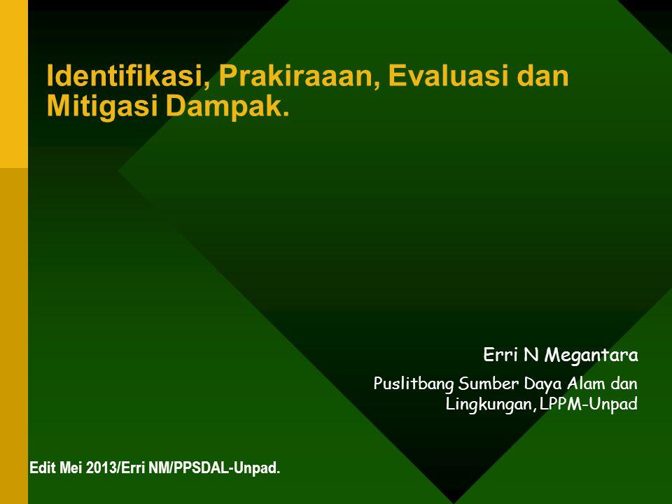 Identifikasi, Prakiraaan, Evaluasi dan Mitigasi Dampak.