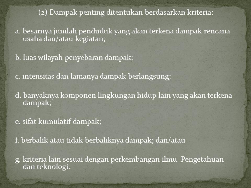 (2) Dampak penting ditentukan berdasarkan kriteria: a