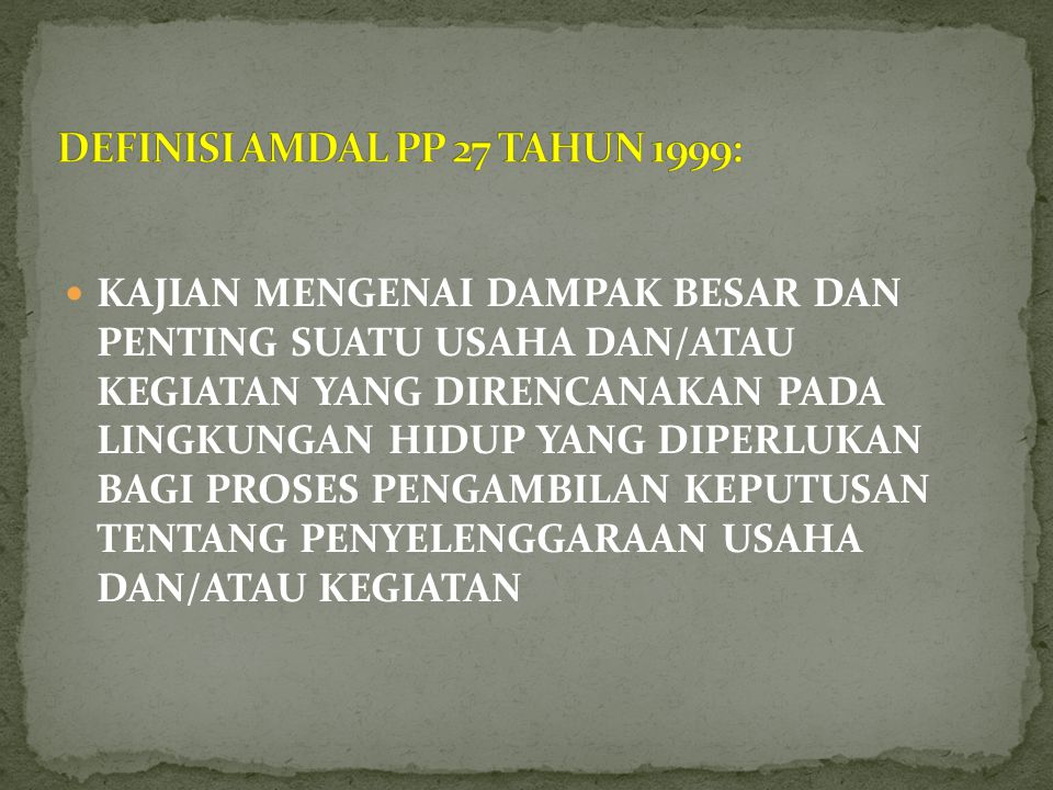 DEFINISI AMDAL PP 27 TAHUN 1999: