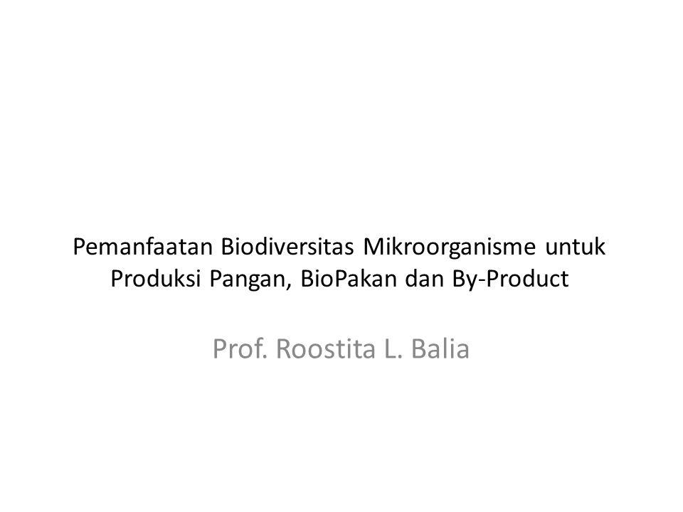 Pemanfaatan Biodiversitas Mikroorganisme untuk Produksi Pangan, BioPakan dan By-Product