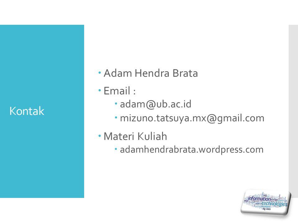 Kontak Adam Hendra Brata Email : Materi Kuliah adam@ub.ac.id