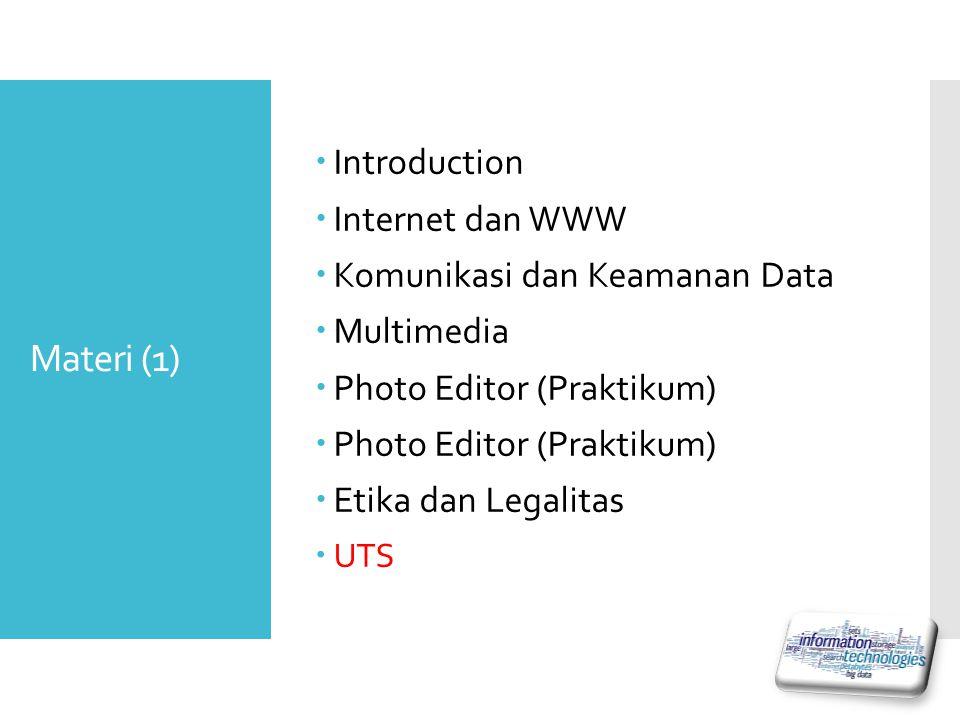 Materi (1) Introduction Internet dan WWW Komunikasi dan Keamanan Data