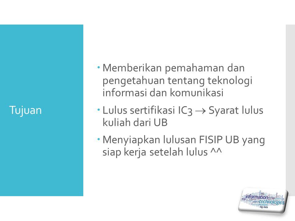 Memberikan pemahaman dan pengetahuan tentang teknologi informasi dan komunikasi