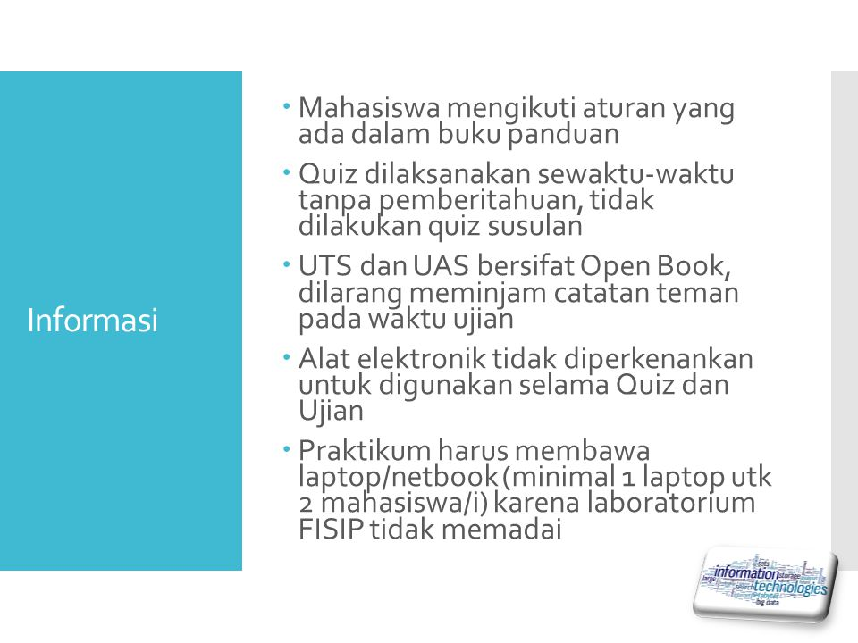 Informasi Mahasiswa mengikuti aturan yang ada dalam buku panduan