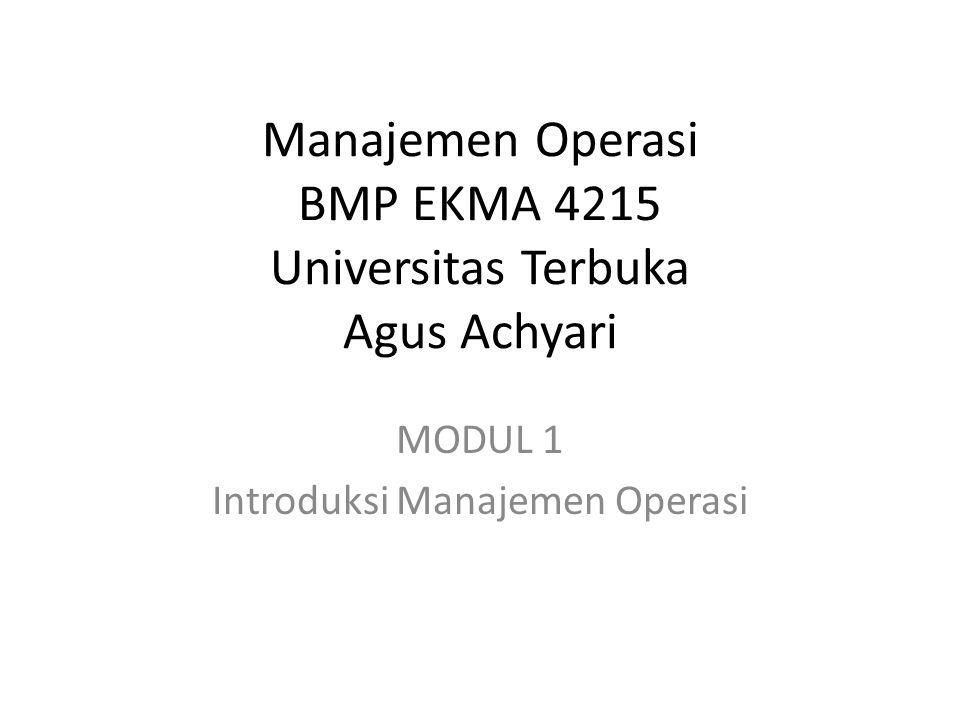 Manajemen Operasi BMP EKMA 4215 Universitas Terbuka Agus Achyari