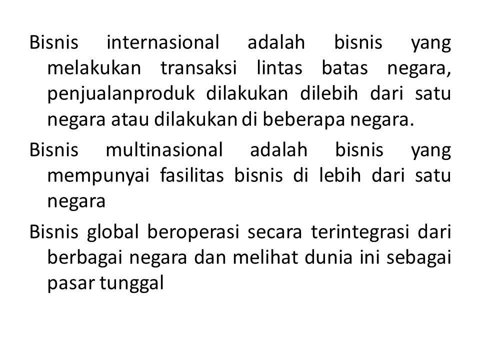 Bisnis internasional adalah bisnis yang melakukan transaksi lintas batas negara, penjualanproduk dilakukan dilebih dari satu negara atau dilakukan di beberapa negara.