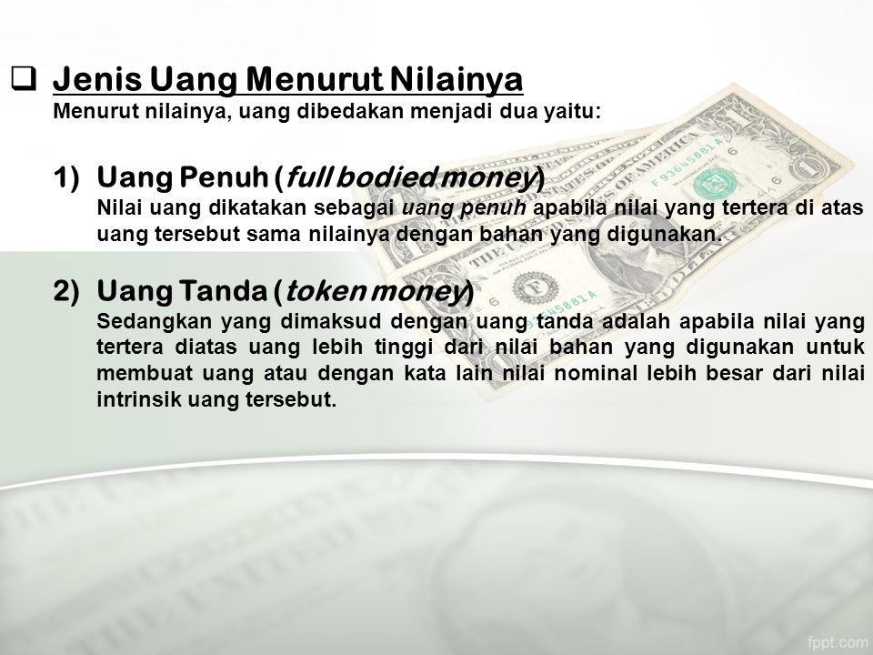 Jenis Uang Menurut Nilainya