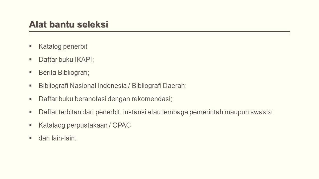 Alat bantu seleksi Katalog penerbit Daftar buku IKAPI;