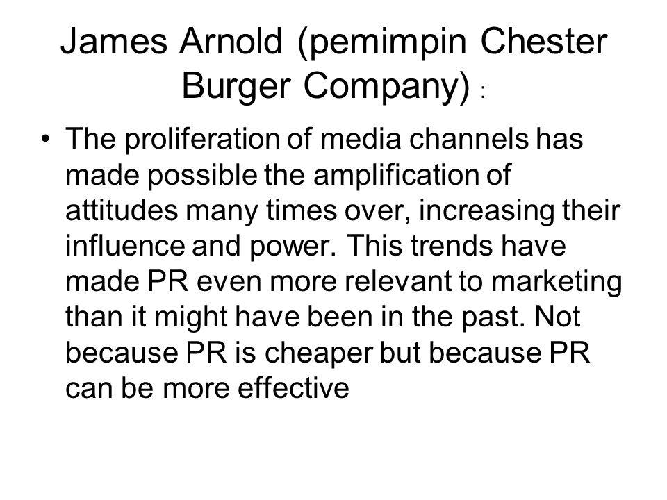 James Arnold (pemimpin Chester Burger Company) :