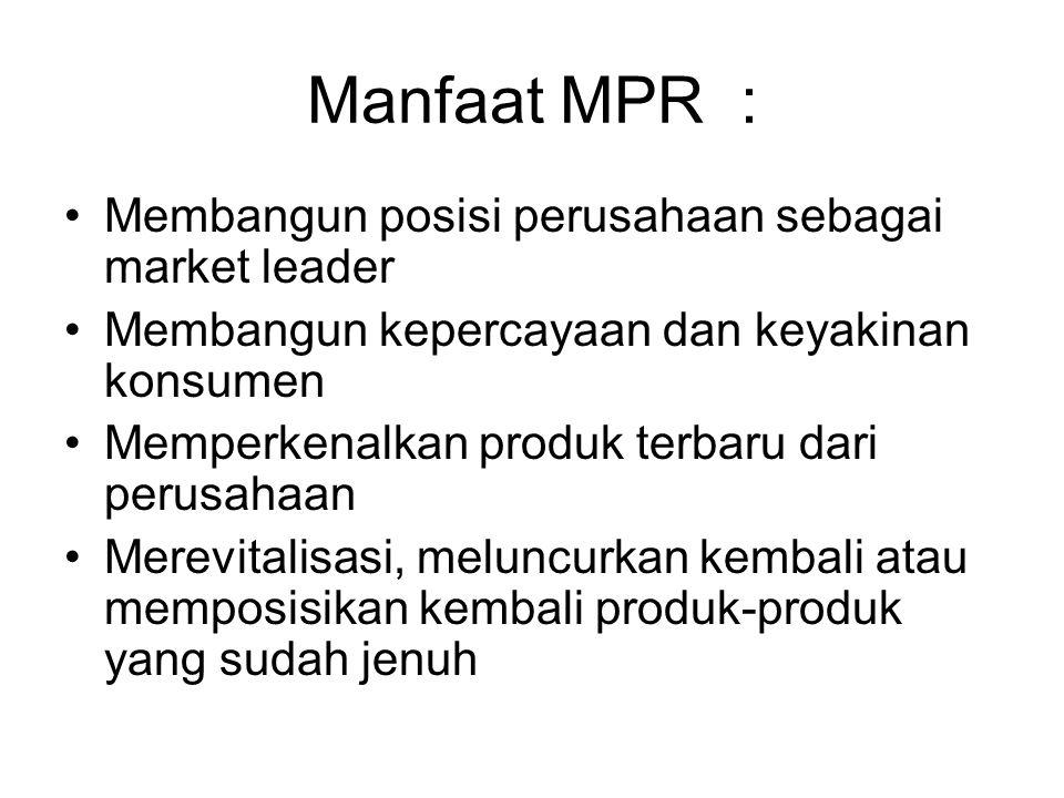 Manfaat MPR : Membangun posisi perusahaan sebagai market leader
