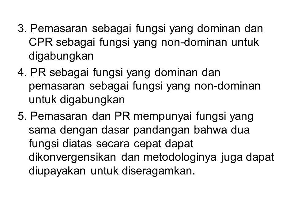 3. Pemasaran sebagai fungsi yang dominan dan CPR sebagai fungsi yang non-dominan untuk digabungkan