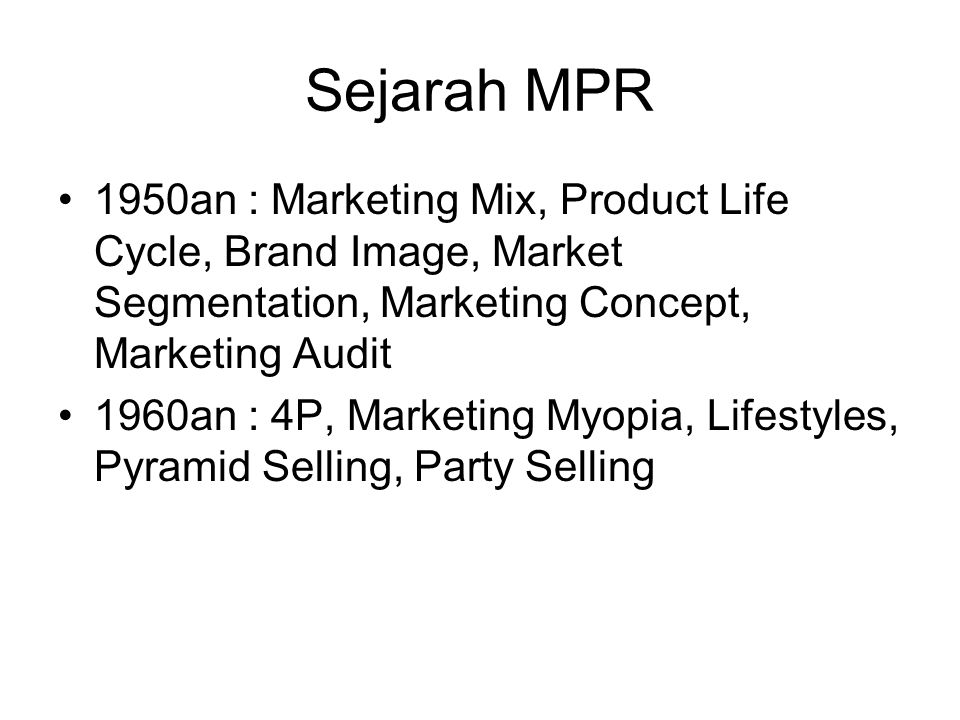 Sejarah MPR 1950an : Marketing Mix, Product Life Cycle, Brand Image, Market Segmentation, Marketing Concept, Marketing Audit.