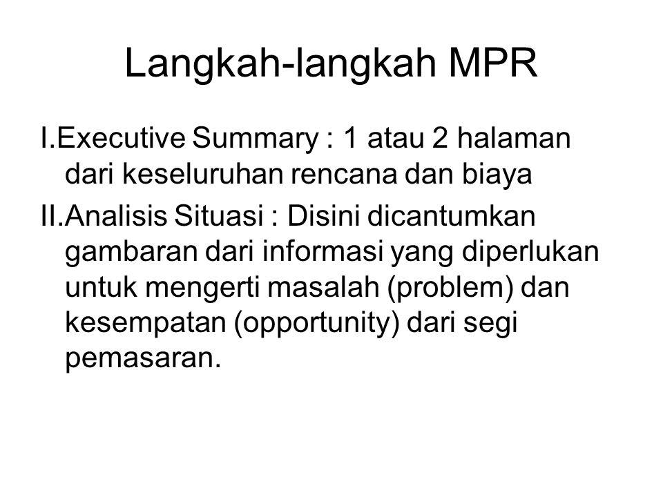 Langkah-langkah MPR I.Executive Summary : 1 atau 2 halaman dari keseluruhan rencana dan biaya.