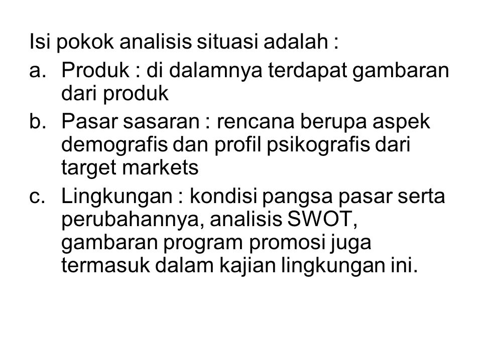 Isi pokok analisis situasi adalah :