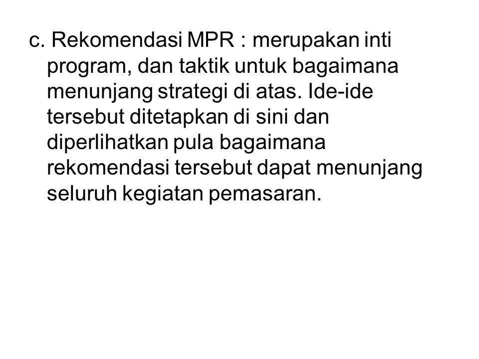 c. Rekomendasi MPR : merupakan inti program, dan taktik untuk bagaimana menunjang strategi di atas.