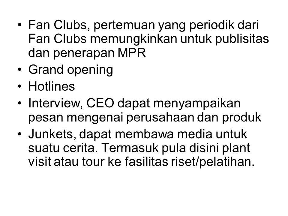 Fan Clubs, pertemuan yang periodik dari Fan Clubs memungkinkan untuk publisitas dan penerapan MPR