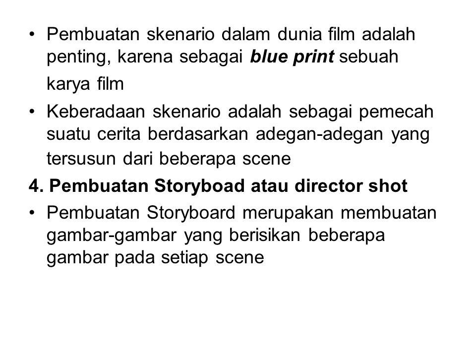 Pembuatan skenario dalam dunia film adalah penting, karena sebagai blue print sebuah karya film