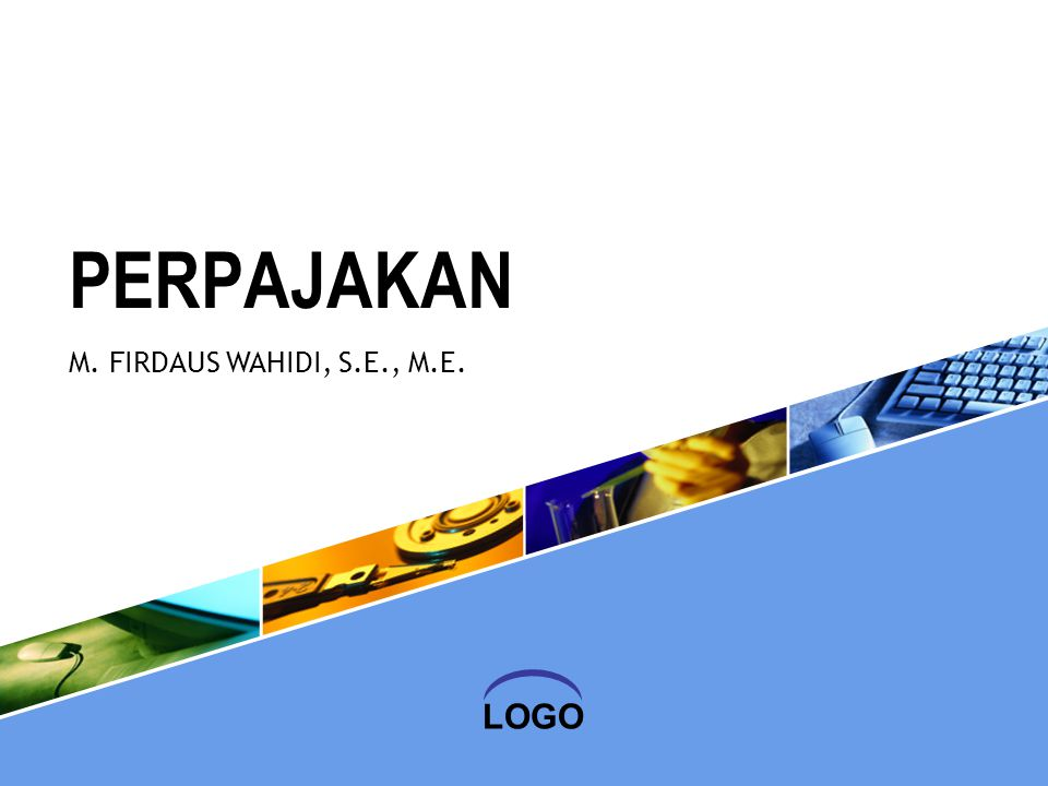 PERPAJAKAN M. FIRDAUS WAHIDI, S.E., M.E. 1