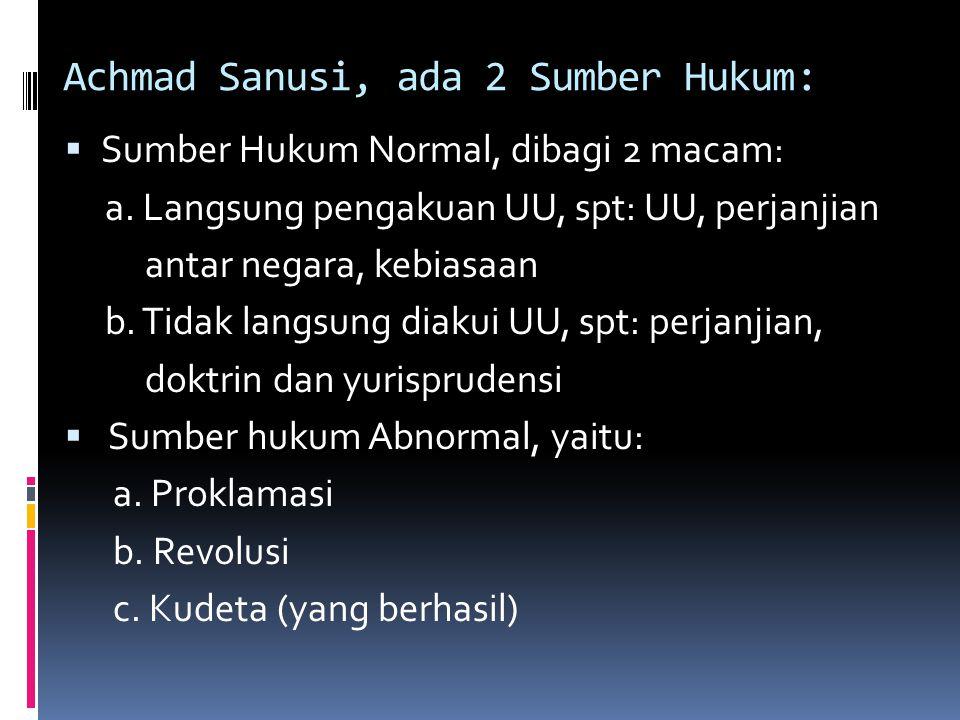Achmad Sanusi, ada 2 Sumber Hukum: