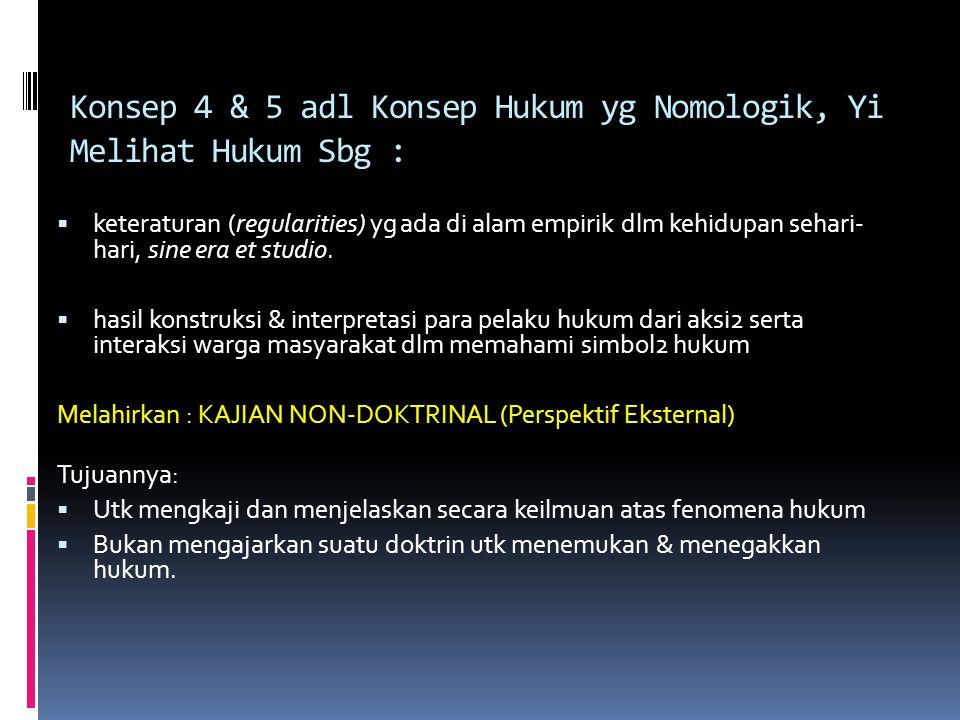 Konsep 4 & 5 adl Konsep Hukum yg Nomologik, Yi Melihat Hukum Sbg :