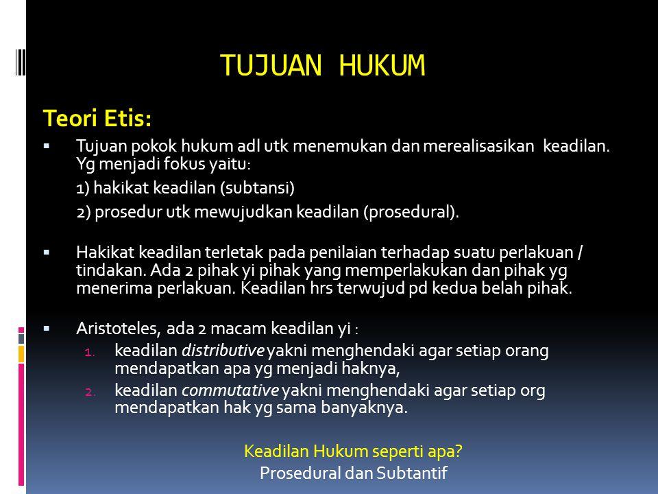 TUJUAN HUKUM Teori Etis: