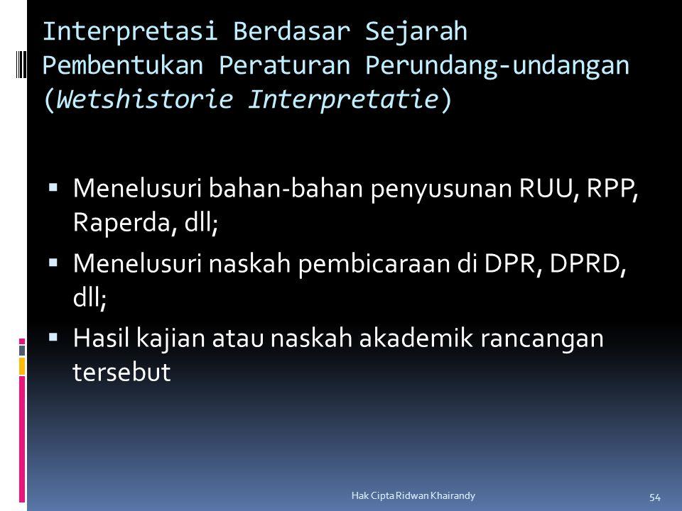 Menelusuri bahan-bahan penyusunan RUU, RPP, Raperda, dll;