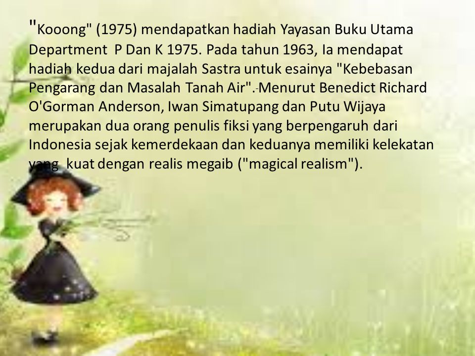 Kooong (1975) mendapatkan hadiah Yayasan Buku Utama Department P Dan K 1975.