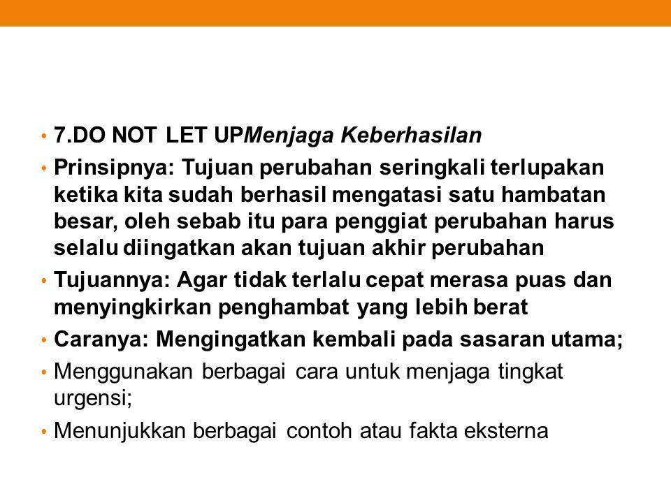 7.DO NOT LET UPMenjaga Keberhasilan